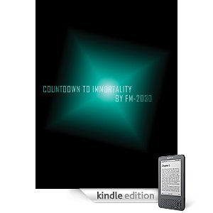 Countdown to Immortality - by FM2030
